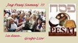 Grupo Lior / CSHA / JAG PESAJ SAMEAJ!!!